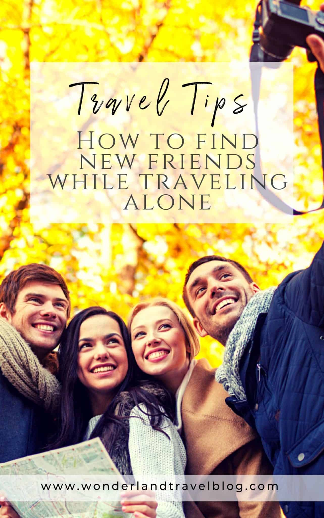 How to find new friends while traveling alone