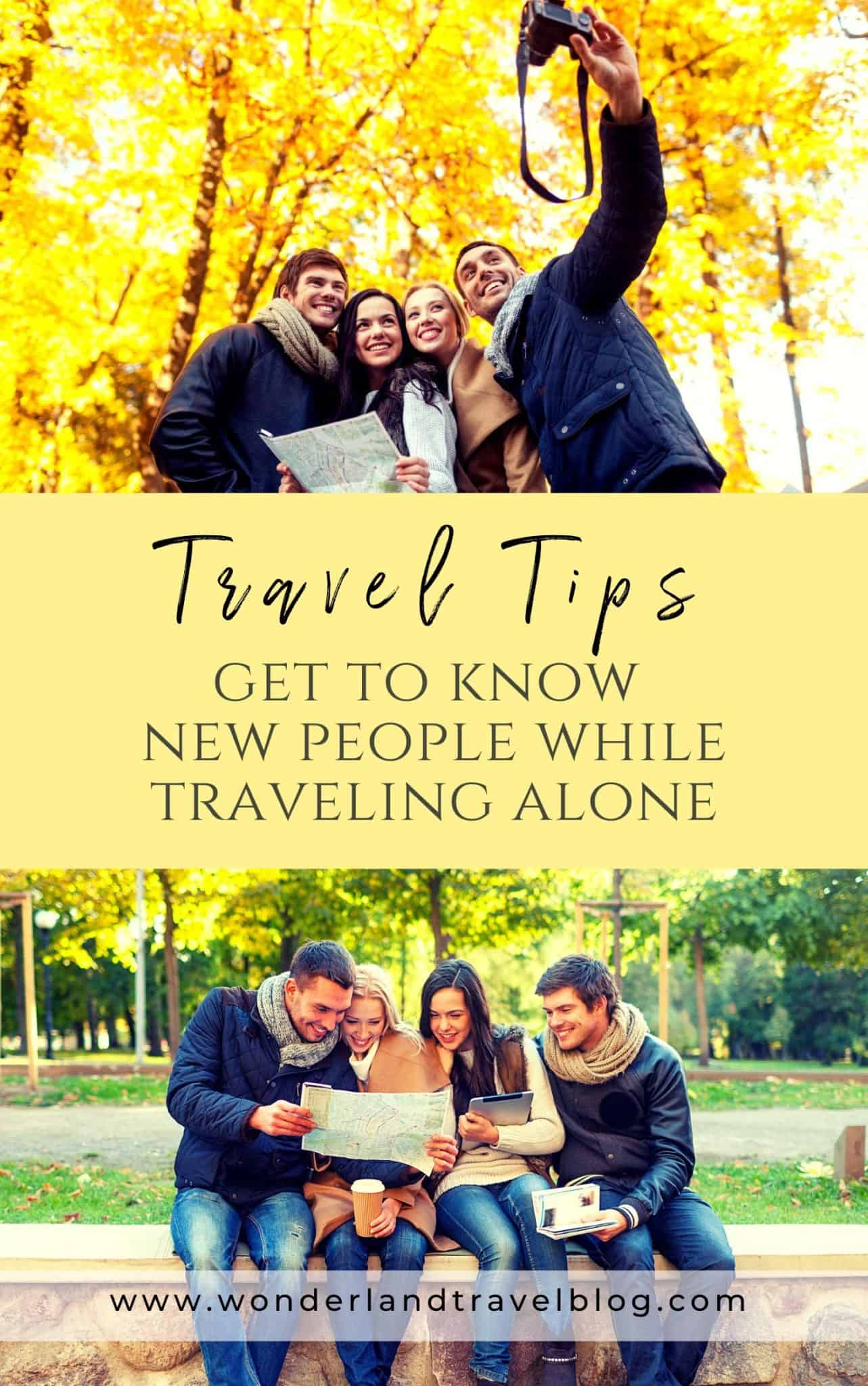 Get to know new people while traveling alone